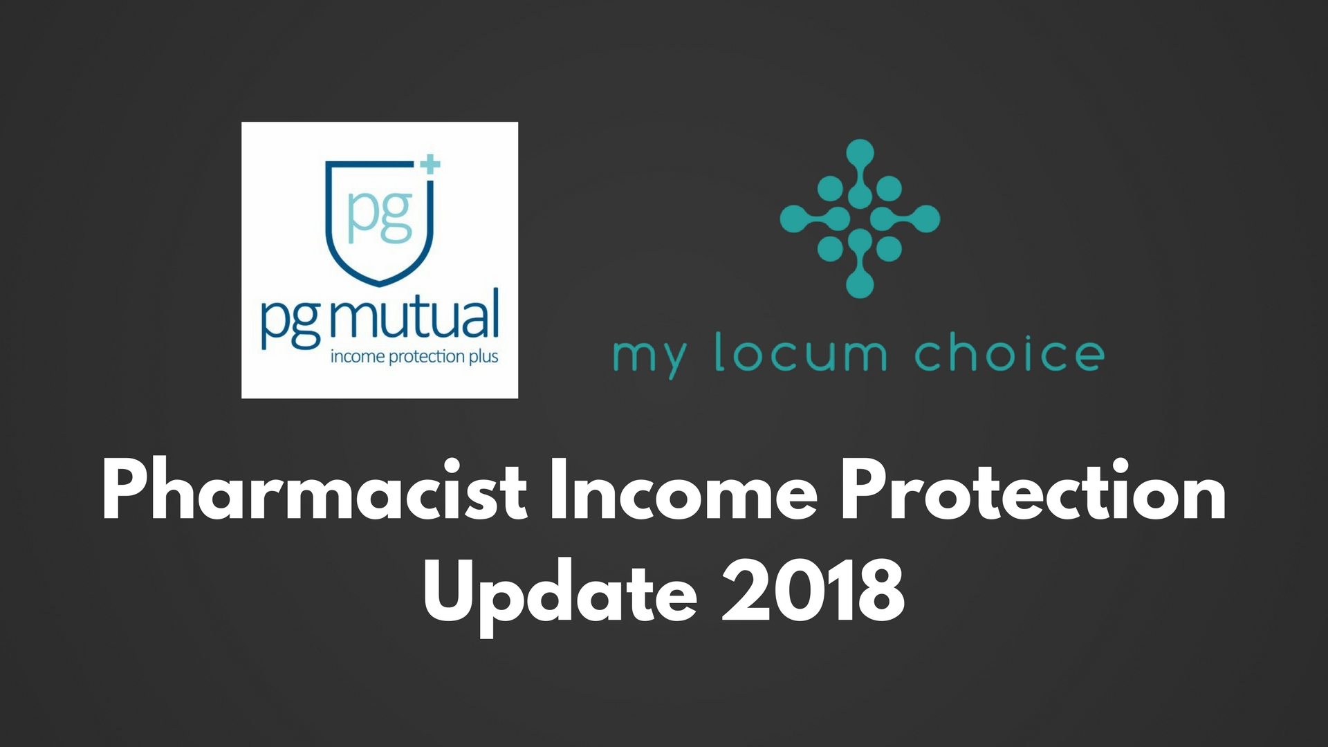 Pharmacist Income ProtectionUpdate 2018