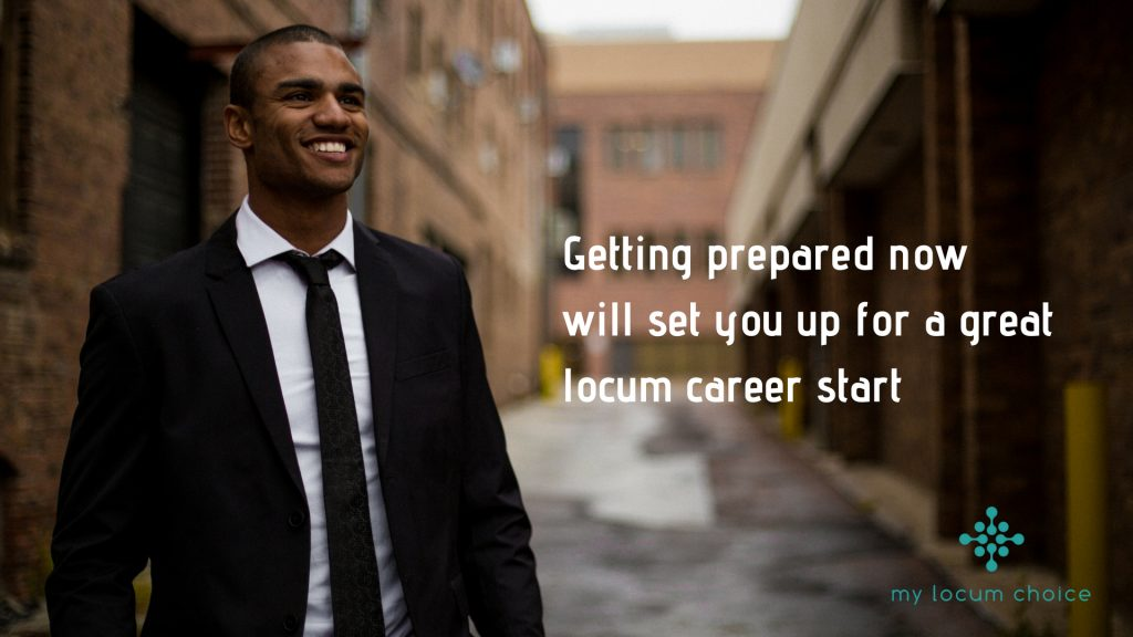 Getting prepared now will set you up for a great locum career start